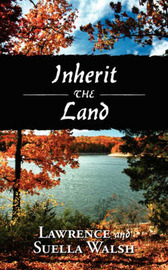 Inherit the Land by Lawrence Walsh