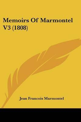 Memoirs Of Marmontel V3 (1808) by Jean Francois Marmontel image