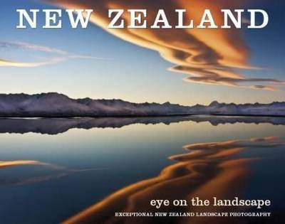 New Zealand: Eye on the Landscape by Craig Potton