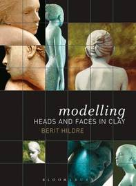 Modelling Heads and Faces in Clay by Berit Hildre