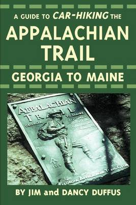 A Guide to Car-Hiking the Appalachian Trail by James C. Duffus