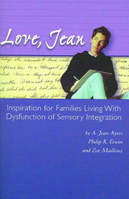 Love, Jean: Inspiration for Families Living with Dysfunction of Sensory Integration by A. Jean Ayres image