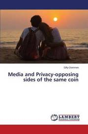 Media and Privacy-Opposing Sides of the Same Coin by Oommen Gifty