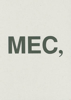 MEC: Causes * Place * Mistakes * Boredom * Lies * Resemblance * Pleasure * Nothing * Temporality * Affect * Inscription * Envy * Utilitarianism * Disappearance * Literalness * Thingness
