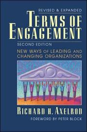 Terms of Engagement: New Ways of Leading and Changing Organizations by Richard Axelrod