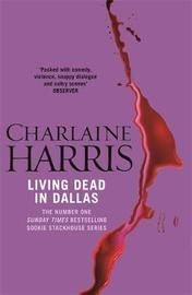 Living Dead in Dallas (Sookie Stackhouse #2) by Charlaine Harris