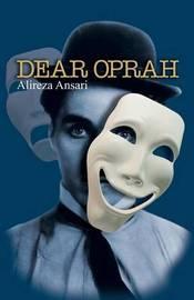 Dear Oprah by Alireza Ansari