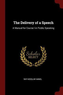 The Delivery of a Speech by Ray Keeslar Immel