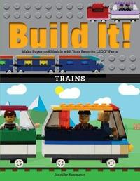 Build It! Trains by Jennifer Kemmeter