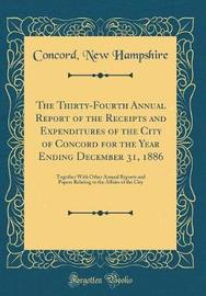 The Thirty-Fourth Annual Report of the Receipts and Expenditures of the City of Concord for the Year Ending December 31, 1886 by Concord New Hampshire image