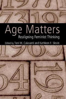 Age Matters by Toni M. Calasanti