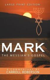 Mark the Messiah's Gospel