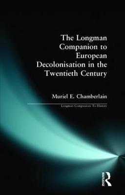 Longman Companion to European Decolonisation in the Twentieth Century by Muriel E. Chamberlain image