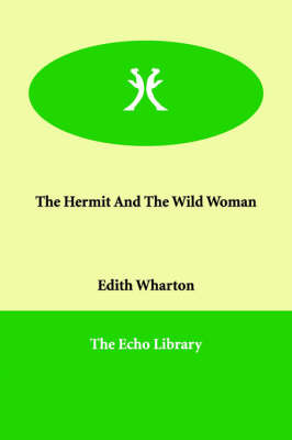 The Hermit And The Wild Woman by Edith Wharton image
