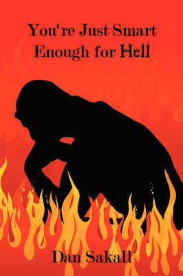 You're Just Smart Enough for Hell by Dan Sakall image