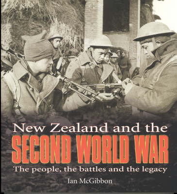 New Zealand and the Second World War: The People, the Battles and the Legacy by Ian McGibbon