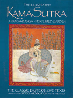 The Illustrated Kama Sutra: Illustrated Kama Sutra by Mallanaga Vatsyayana