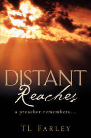 Distant Reaches by T. L. Farley