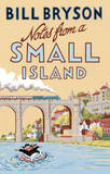 Notes from A Small Island: Journey Through Britain by Bill Bryson