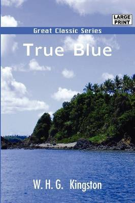 True Blue by W.H.G Kingston image
