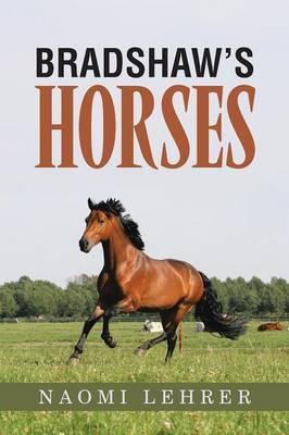Bradshaw's Horses by Naomi Lehrer