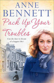 Pack Up Your Troubles by Anne Bennett