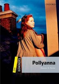 Dominoes: One: Pollyanna by Eleanor H Porter