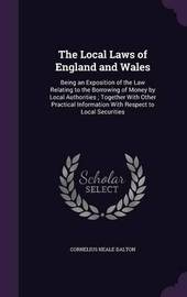 The Local Laws of England and Wales by Cornelius Neale Dalton