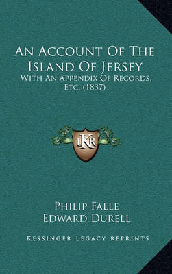 An Account of the Island of Jersey: With an Appendix of Records, Etc. (1837) by Philip Falle image