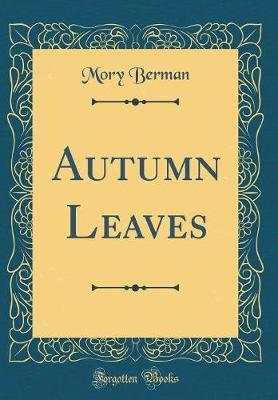 Autumn Leaves (Classic Reprint) by Mory Berman image