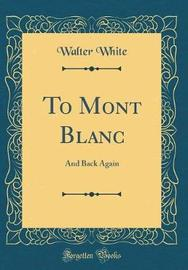 To Mont Blanc by Walter White image