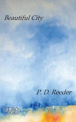 Beautiful City by P D Reeder
