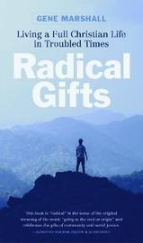 Radical Gifts by Gene W Marshall