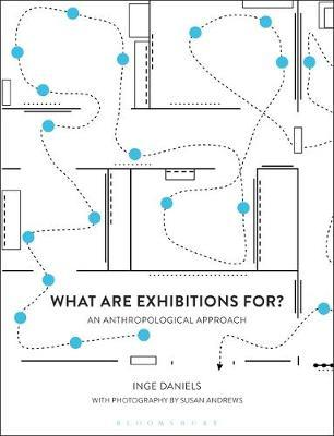 What are Exhibitions for? An Anthropological Approach by Inge Daniels image