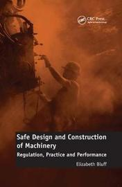 Safe Design and Construction of Machinery by Elizabeth Bluff