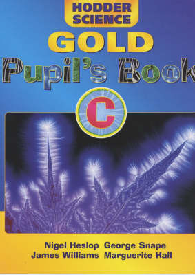 Hodder Science Gold: Bk. C: Pupil's Book by Nigel Heslop image