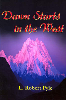 Dawn Starts in the West by L. Robert Pyle image
