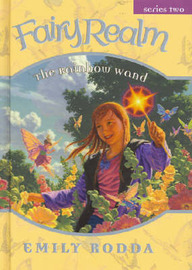 Rainbow Wand (Fairy Realm 2:4) by Emily Rodda