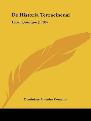 De Historia Terracinensi: Libri Quinque (1706) by Dominicus Antonius Contator image