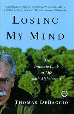 Losing My Mind: An Intimate Look at Life with Alzheimer's by Thomas DeBaggio image