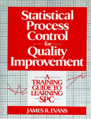 Statistical Process Control For Quality Improvement by James R Evans