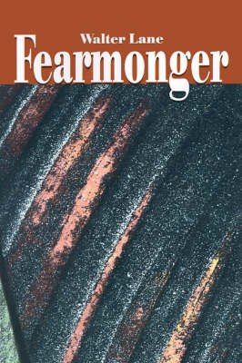 Fearmonger by Walter Lane
