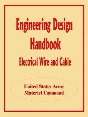 Engineering Design Handbook: Electrical Wire and Cable