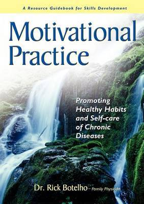 Motivational Practice: Promoting Healthy Habits and Self-Care of Chronic Diseases by Rick Botelho image