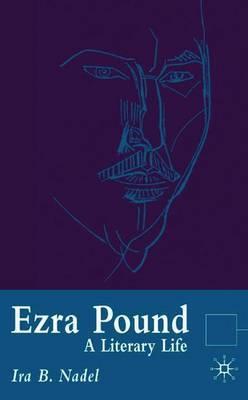 Ezra Pound by Ira B Nadel