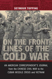 On the Front Lines of the Cold War by Seymour Topping image