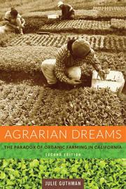 Agrarian Dreams by Julie Guthman