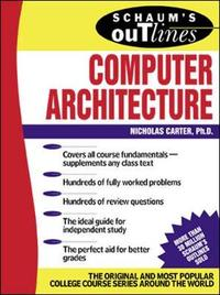 Schaum's Outline of Computer Architecture by Nicholas Carter