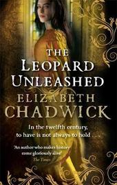 The Leopard Unleashed by Elizabeth Chadwick