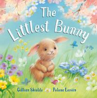 The Littlest Bunny by Gillian Shields